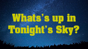 What's Up In Tonights Sky?